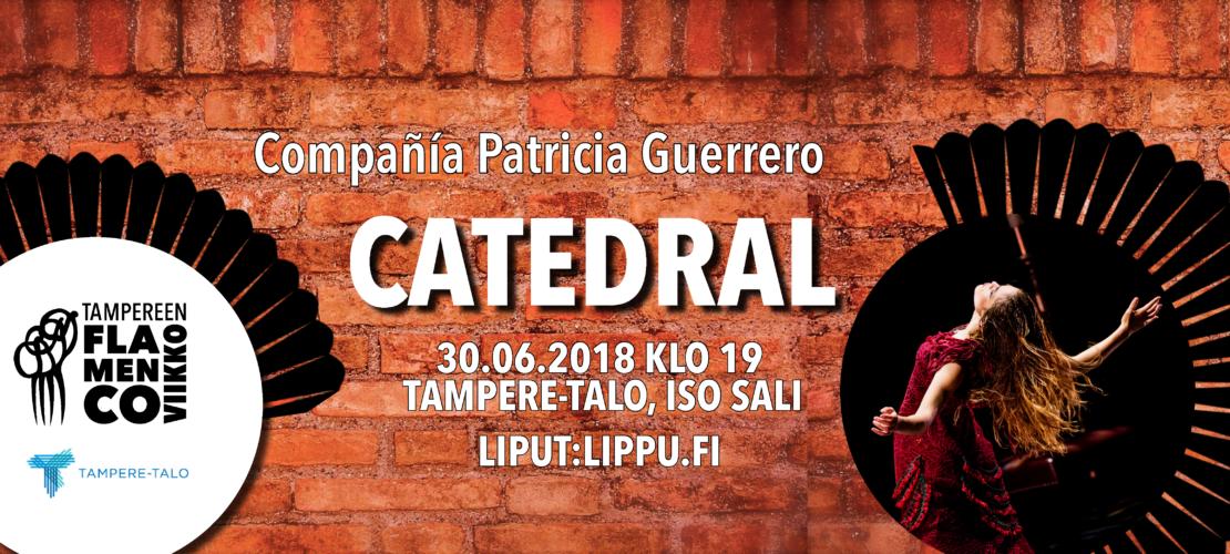 Compañía Patricia Guerrero: Catedral 30.6.2018 Tampere-talossa